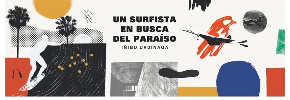 Un surfista en busca del paraíso, libro de Iñigo Urdinaga
